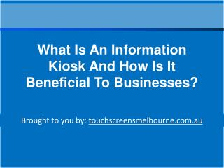 What Is An Information Kiosk And How Is It Beneficial To Businesses?