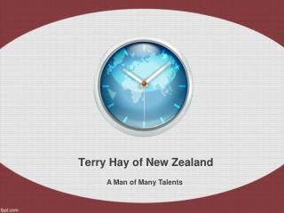 Terry Hay of New Zealand: A Man of Many Talents
