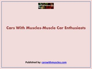Cars With Muscles-Muscle Car Enthusiasts
