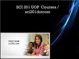 SCI 201 UOP  Courses / sci201dotcom