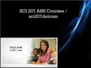 SCI 207 ASH Courses / sci207dotcom