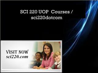 SCI 220 UOP  Courses / sci220dotcom
