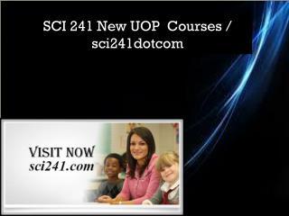 SCI 241 New UOP  Courses / sci241dotcom