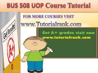 BUS 508 UOP Course Tutorial/TutorialRank