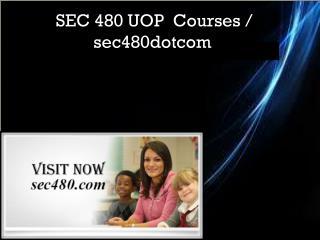 SEC 480 UOP  Courses / sec480dotcom