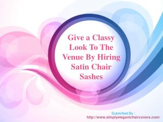 Give a Classy Look To The Venue By Hiring Satin Chair Sashes