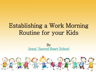 Establishing a Work Morning Routine for Your Kids
