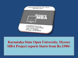 Karnataka State Open University, Mysore MBA Project reports Starts from Rs.1500/-