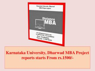 Karnataka University, Dharwad MBA Project reports starts From rs.1500/-