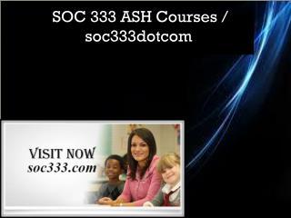 SOC 333 ASH Courses / soc333dotcom