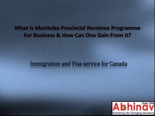 What Is Manitoba Provincial Nominee Programme For Business & How Can One Gain From It?