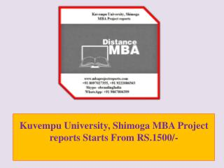 Kuvempu University, Shimoga MBA Project reports Starts From RS.1500/-