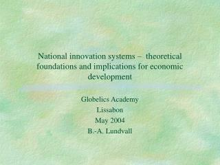 National innovation systems    theoretical foundations and implications for economic development