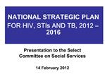 NATIONAL STRATEGIC PLAN FOR HIV, STIs AND TB, 2012   2016