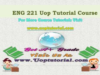 ENG 221 UOP Tutorial Courses/ Uoptutorial