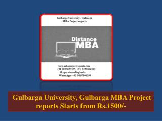 Gulbarga University, Gulbarga MBA Project reports Starts from Rs.1500/-