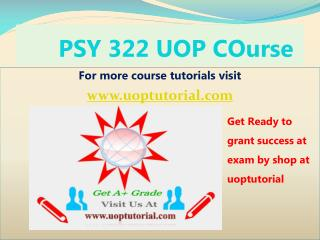 PSY 322 Uop Tutorial Course - Uoptutorial