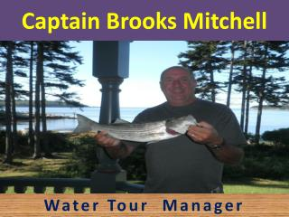 Captain Brooks Mitchell - Water Tour Manager