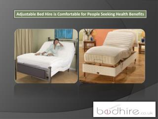 Adjustable bed hire is comfortable for people seeking health benefits