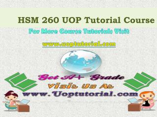 HSM 260 UOP Tutorial Course/Uoptutorial