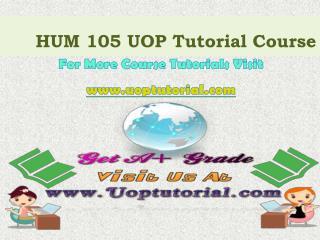 HUM 105 UOP Tutorial Course/Uoptutorial