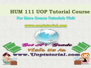 HUM 111 UOP Tutorial Course/Uoptutorial