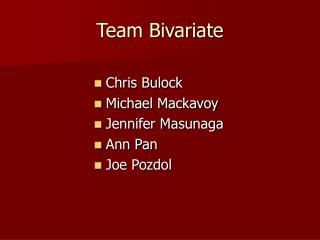 Team Bivariate