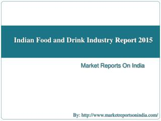 Indian Food and Drink Industry Report 2015