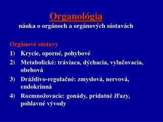 Organol gia n uka o org noch a org nov ch s stav ch