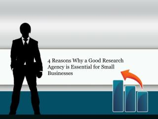 4 Reasons Why a Good Research Agency is Essential for Small Businesses