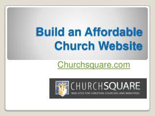 Create a Affordable Church Website - Churchsquare.com