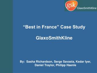 Best in France  Case Study  GlaxoSmithKline