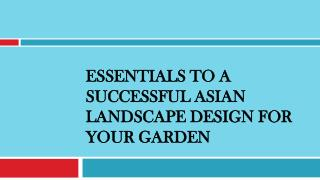 Essentials to a Successful Asian Landscape Design for Your Garden