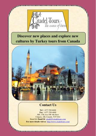 Discover new places and explore new cultures by Turkey tours from Canada
