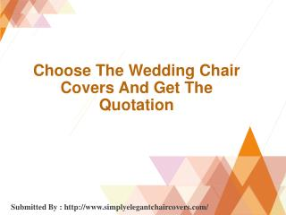 Choose The Wedding Chair Covers And Get The Quotation