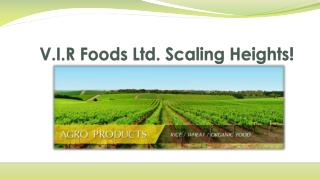 V.I.R Foods Ltd. Scaling Heights!