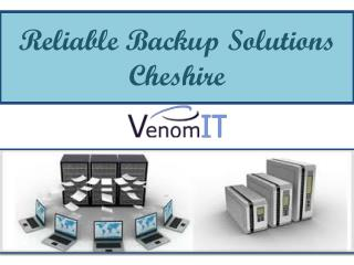 Reliable Backup Solutions Cheshire