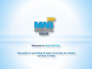 Hire Helicopter In Mumbai or Other Regions With Ease At MAB Aviation Pvt Ltd