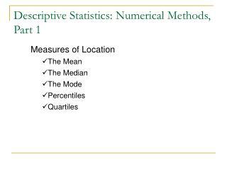 Descriptive Statistics: Numerical Methods, Part 1