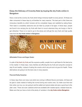 Enjoy the Delicacy of Crunchy Nuts by buying the dry fruits online in Bangalore