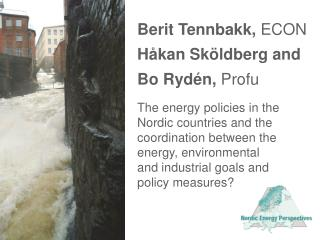 The energy policies in the Nordic countries and the coordination between the energy, environmental and industrial goals