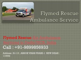 FRAS (Flymed Rescue Ambulance) Medical Air Ambulance Service  Delhi
