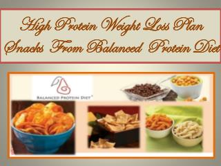 High Protein Weight Loss Plan Snacks From Balanced Diet Protein