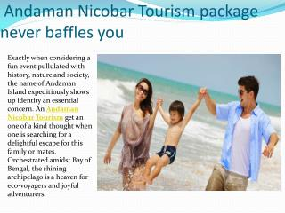 Andaman Nicobar Tourism Package Never Baffles You