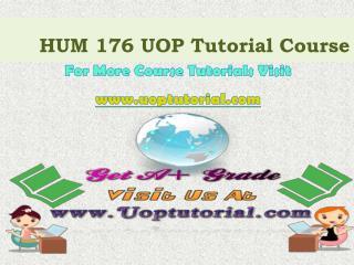 HUM 176 UOP Tutorial Course/Uoptutorial
