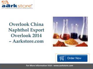 Aarkstore - Overlook China Naphthol Export Overlook 2014