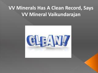 VV Minerals Has A Clean Record, Says VV Mineral Vaikundarajan