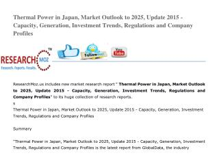 Thermal Power in Japan, Market Outlook to 2025, Update 2015 - Capacity, Generation, Investment Trends, Regulations and C