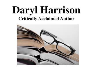Daryl Harrison - Critically Acclaimed Author