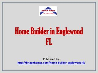 At Brigon Homes whether your choice is Englewood, Rotonda, Gulf Cove, North Port, Port Charlotte or Punta Gorda, call or